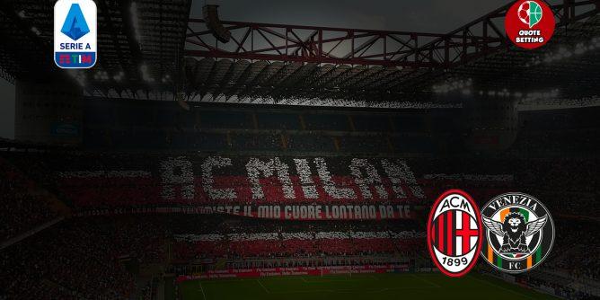quote milan venezia dove vedere in tv formazioni pronostico quota serie a scommesse calcio italia stadio san siro milan-venezia