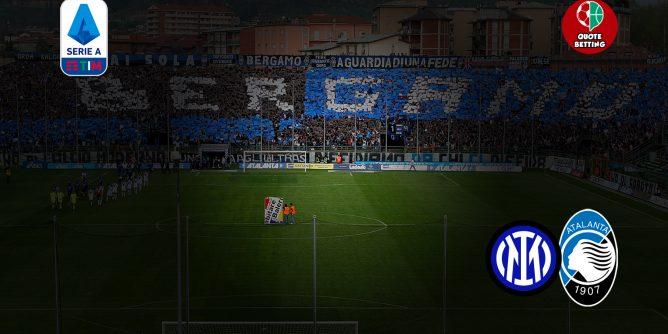 quote atalanta inter dove vedere in tv formazioni pronostico quota serie a scommesse calcio italia internazionale atalanta-inter