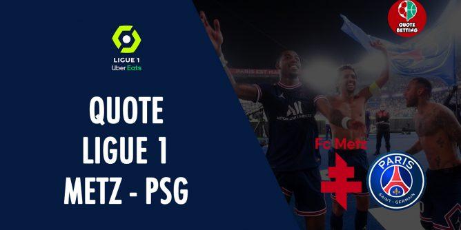 quote metz psg dove vedere in tv formazioni pronostico quota ligue 1 scommesse calcio francia metz-paris saint germain