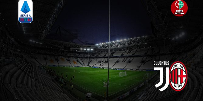 juve quote juventus milan dove vedere in tv formazioni pronostico quota serie a scommesse calcio italia stadio allianz stadium